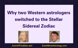 Why two Western astrologers switched to Stellar Sidereal Zodiac